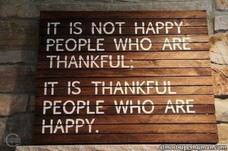 it is not happy people who is thankful, it is thankful the people who are happy